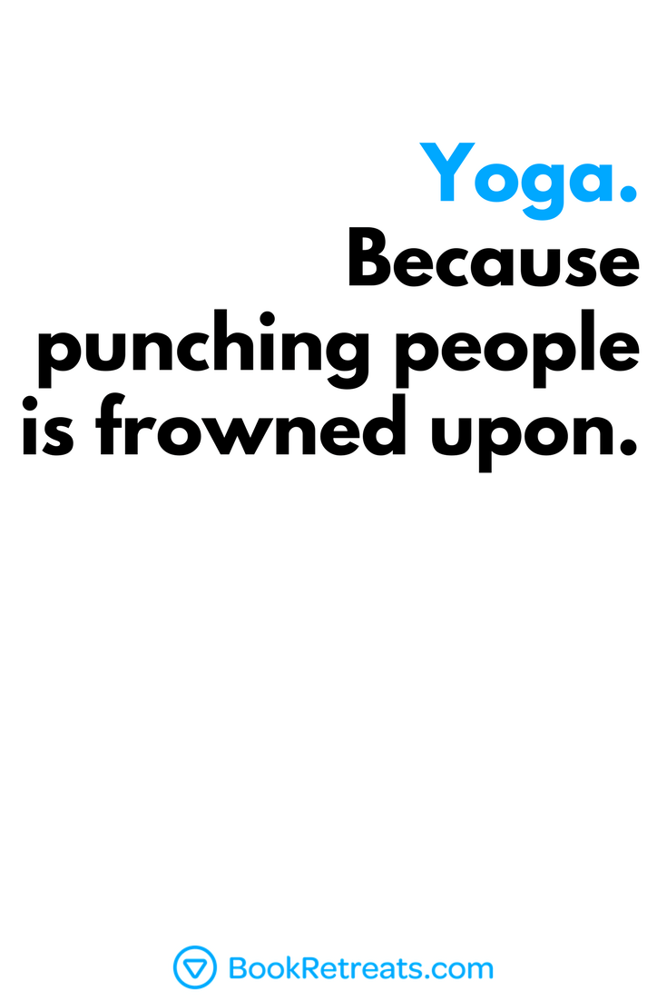 Yoga.-Because-punching-people-is-frowned-upon.-1-1.png