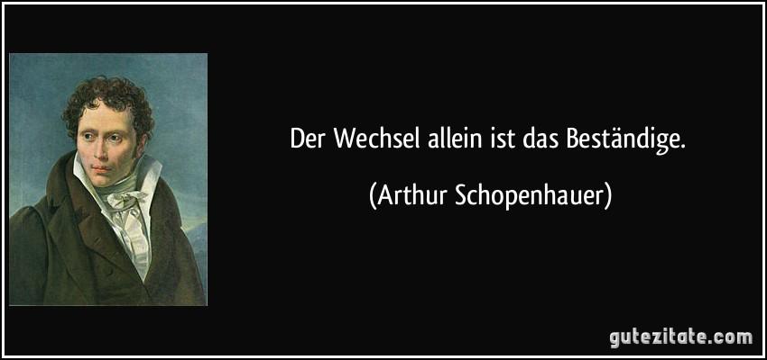 zitat-der-wechsel-allein-ist-das-bestandige-arthur-schopenhauer-277982.jpg