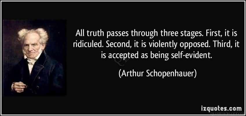 all-truth-passes-through-three-stages-first-it-is-ridiculed-second-it-is-violently-opposed-thi...jpg