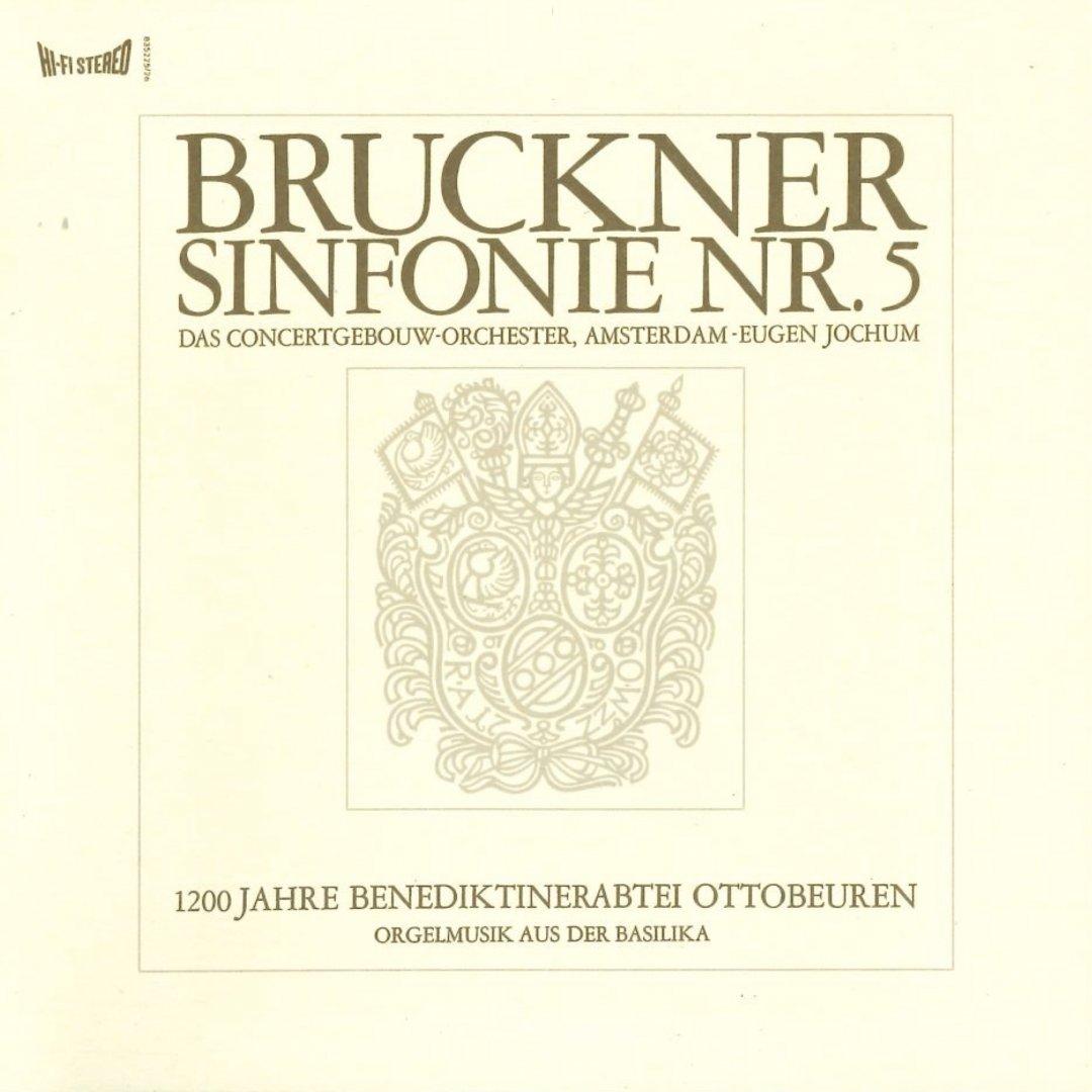 Eugen Jochum, Royal Concertgebouw Orchestra, Adalbert Meier - Bruckner Symphony No.5, Organ mu...jpg